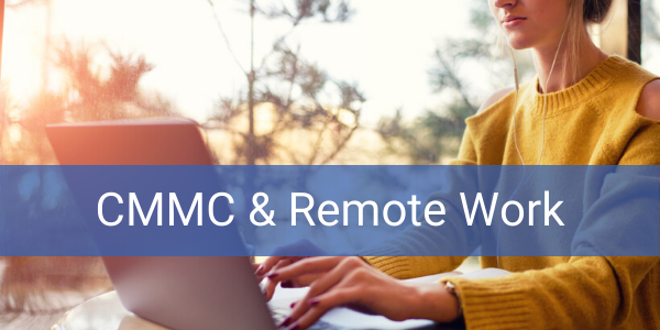How CMMC Requirements Apply to Remote Work