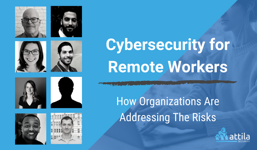 Cybersecurity for Remote Workers: How Organizations Are Addressing The Risks