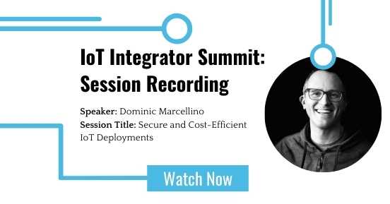 IoT Integrator Summit:Secure and Cost-Efficient IoT Deployments featured image