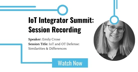 IoT Integrator Summit:IoT and OT Defense: Similarities & Differences featured image