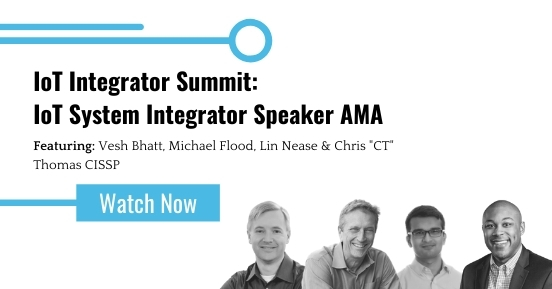 IoT Integrator Summit: IoT System Integrator Track Speaker AMA featured image