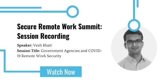 Secure Remote Work Summit: Government Agencies and COVID-19 Remote Work Security featured image